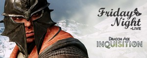 Aanstaande vrijdag: Dragon Age: Inquisition (Friday Night Live)
